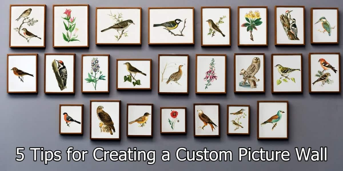 5 Tips for Creating a Custom Picture Wall
