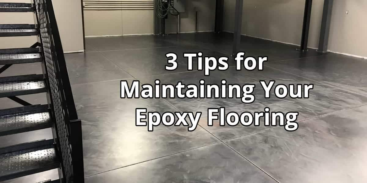 3 Tips for Maintaining Your Epoxy Flooring